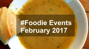 #Foodie Events February 2017