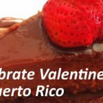 Celebrate Valentine's Dinner in Puerto Rico