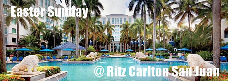 Easter Sunday Ritz carlton San Juan