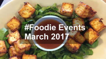 #Foodie Events in March 2017