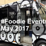 #Foodie Events in May 2017