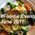 #Foodie Events in June 2017